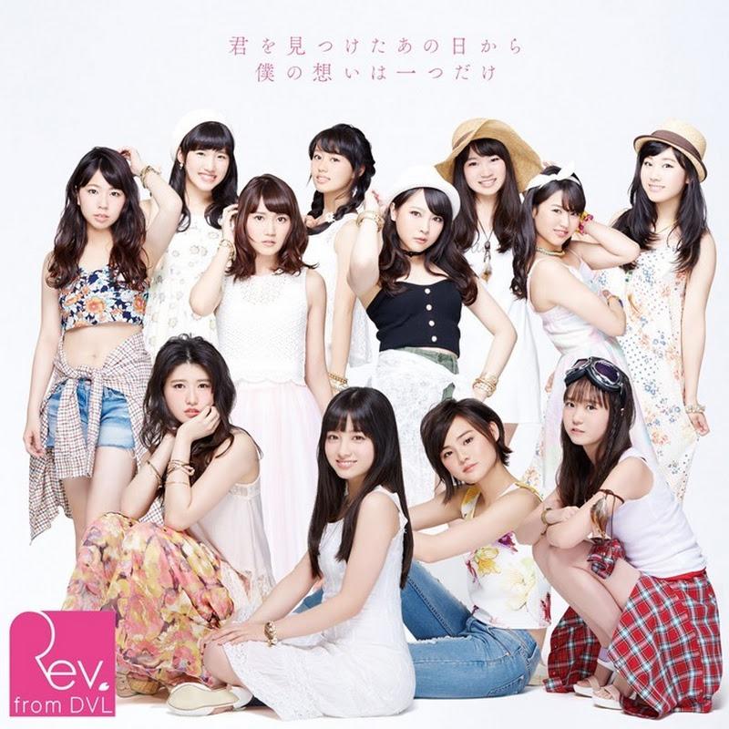 Rev. from DVL – Kimi wo Mitsuketa ano Hi kara Boku no Omoi wa Hitotsu Dake (5° single)